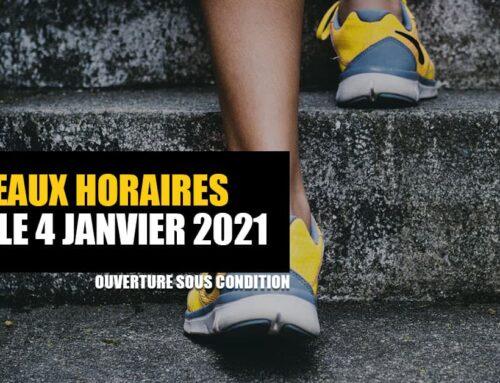 JANVIER 2021 – OUVERTURE SOUS CONDITION & NOUVEAUX HORAIRES