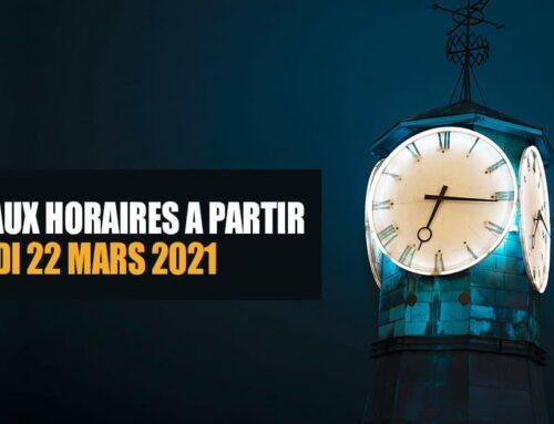 MARS 2021 – OUVERTURE SOUS CONDITION & NOUVEAUX HORAIRES